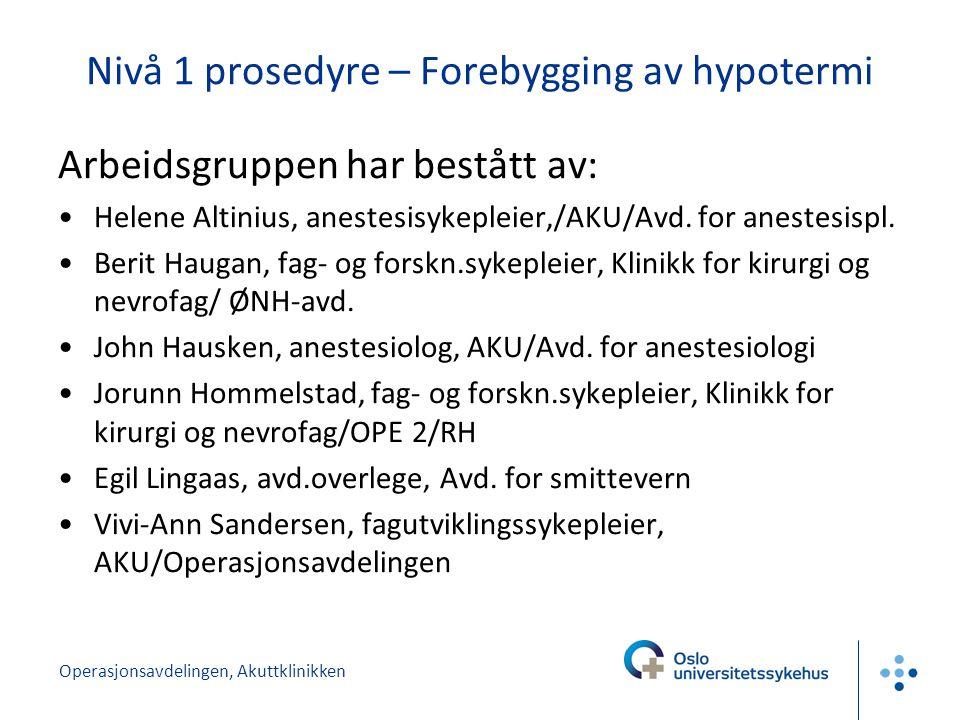 Nivå 1 prosedyre – Forebygging av hypotermi