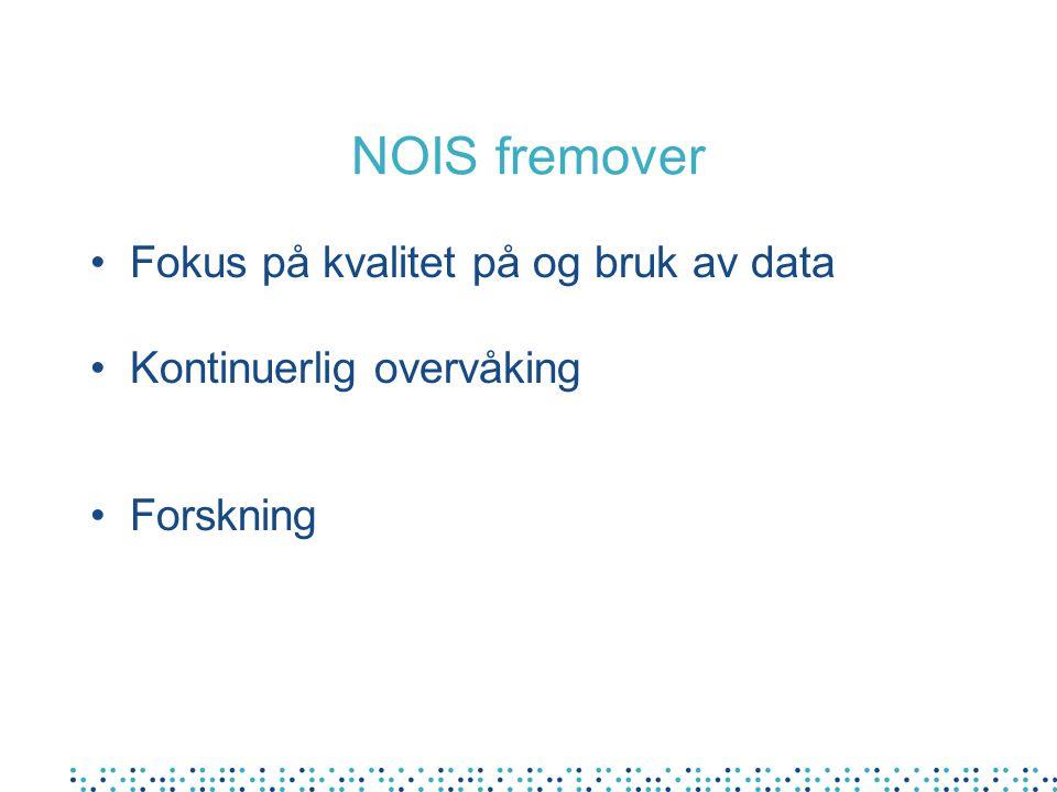 NOIS fremover Fokus på kvalitet på og bruk av data