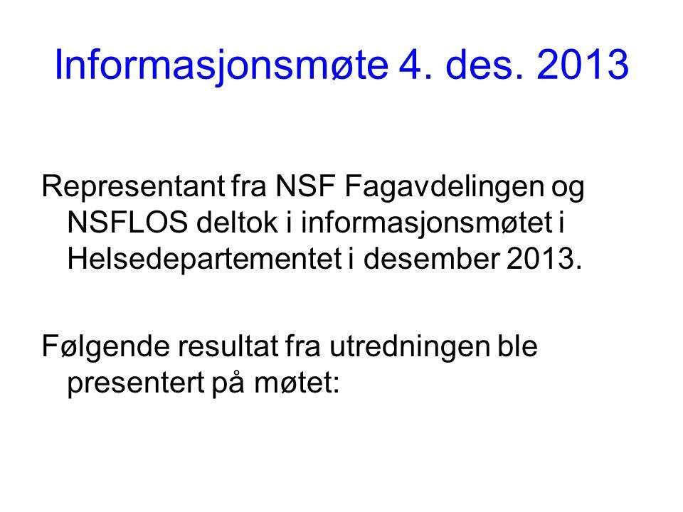 Informasjonsmøte 4. des. 2013 Representant fra NSF Fagavdelingen og NSFLOS deltok i informasjonsmøtet i Helsedepartementet i desember 2013.