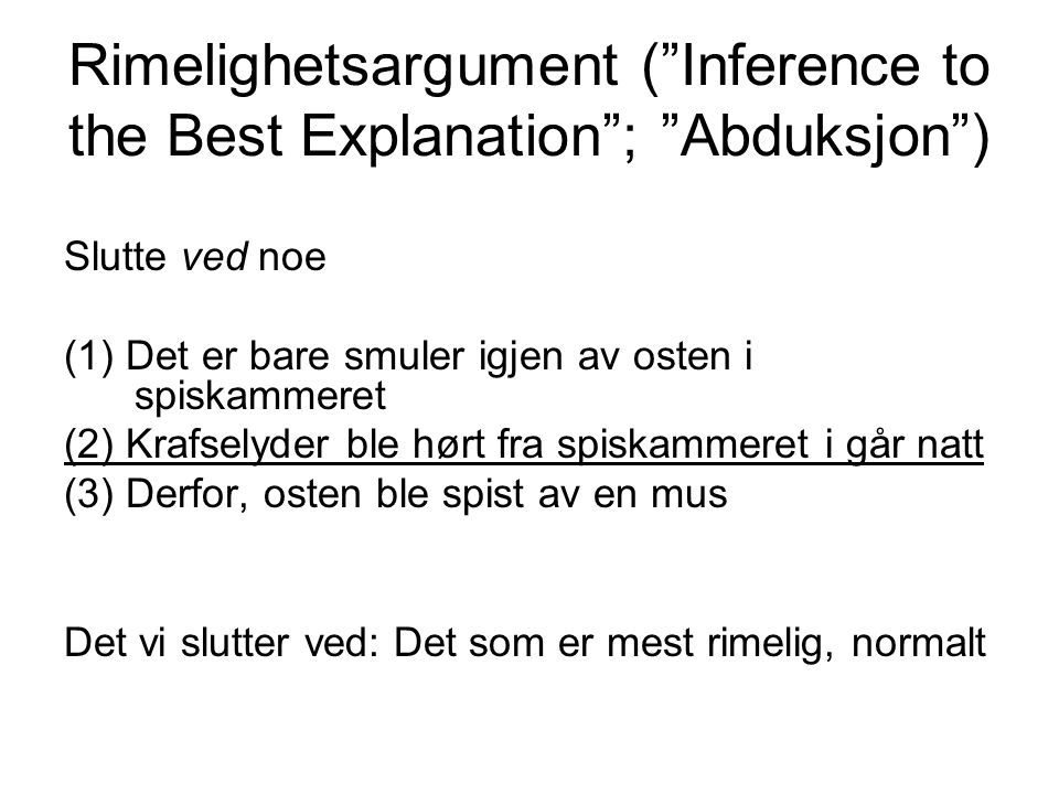 Rimelighetsargument ( Inference to the Best Explanation ; Abduksjon )