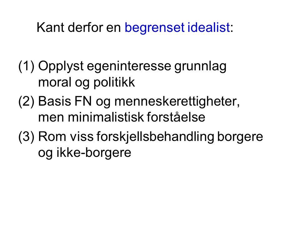 Kant derfor en begrenset idealist: