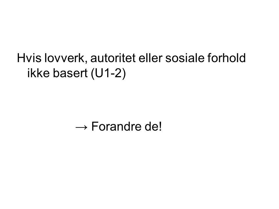 Hvis lovverk, autoritet eller sosiale forhold ikke basert (U1-2)