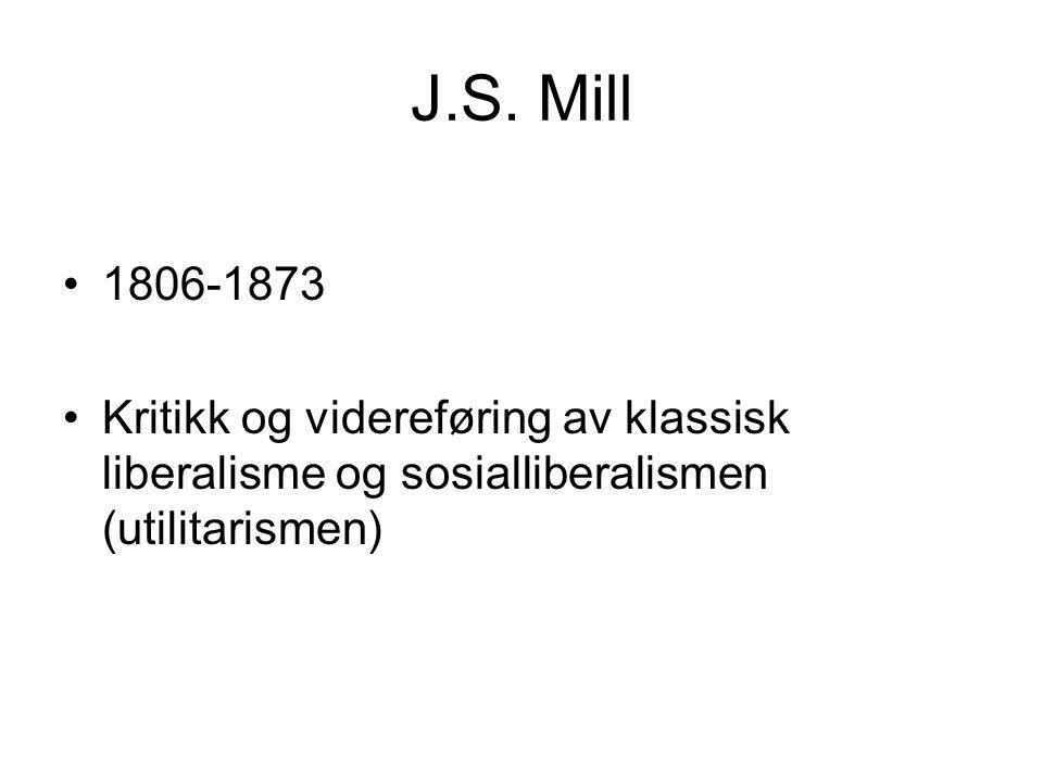 J.S. Mill 1806-1873.