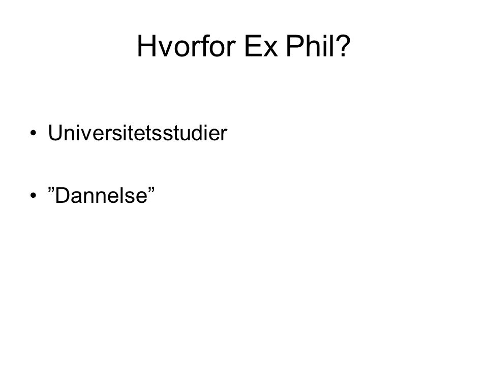 Hvorfor Ex Phil Universitetsstudier Dannelse