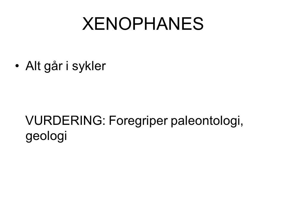 XENOPHANES Alt går i sykler