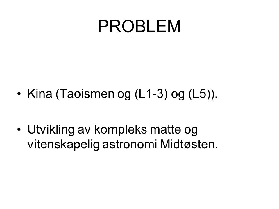 PROBLEM Kina (Taoismen og (L1-3) og (L5)).