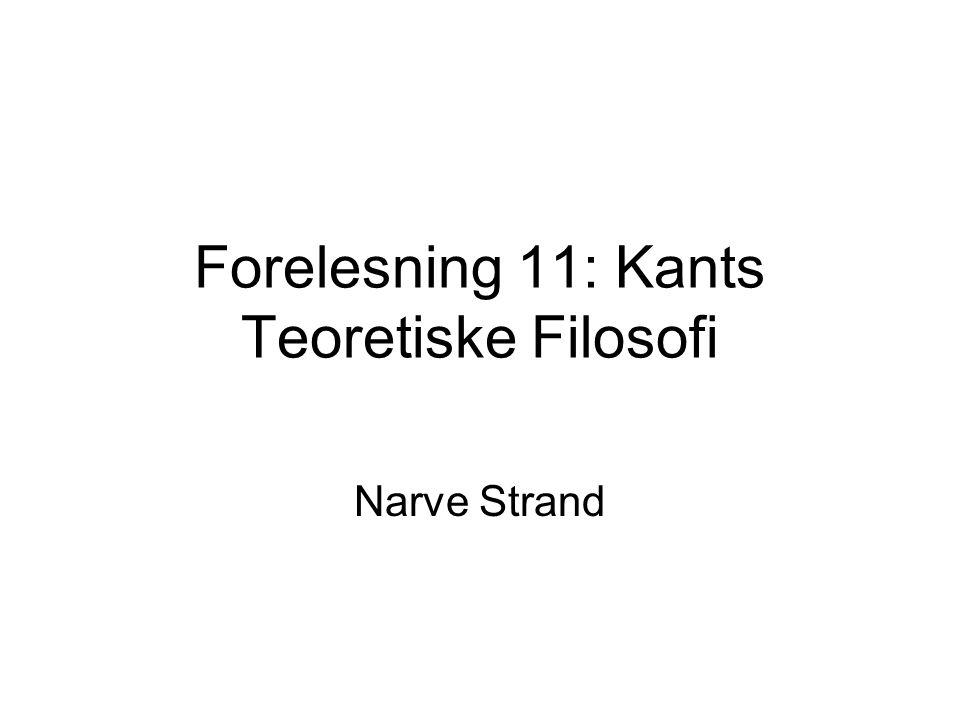 Forelesning 11: Kants Teoretiske Filosofi