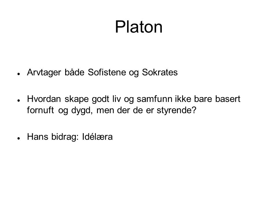 Platon Arvtager både Sofistene og Sokrates