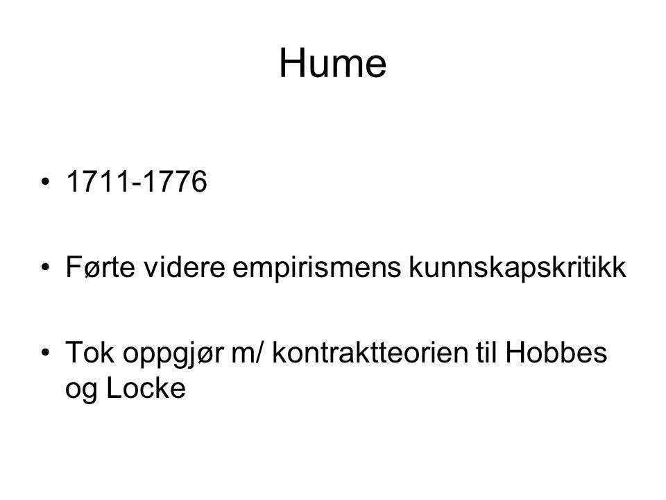 Hume 1711-1776 Førte videre empirismens kunnskapskritikk