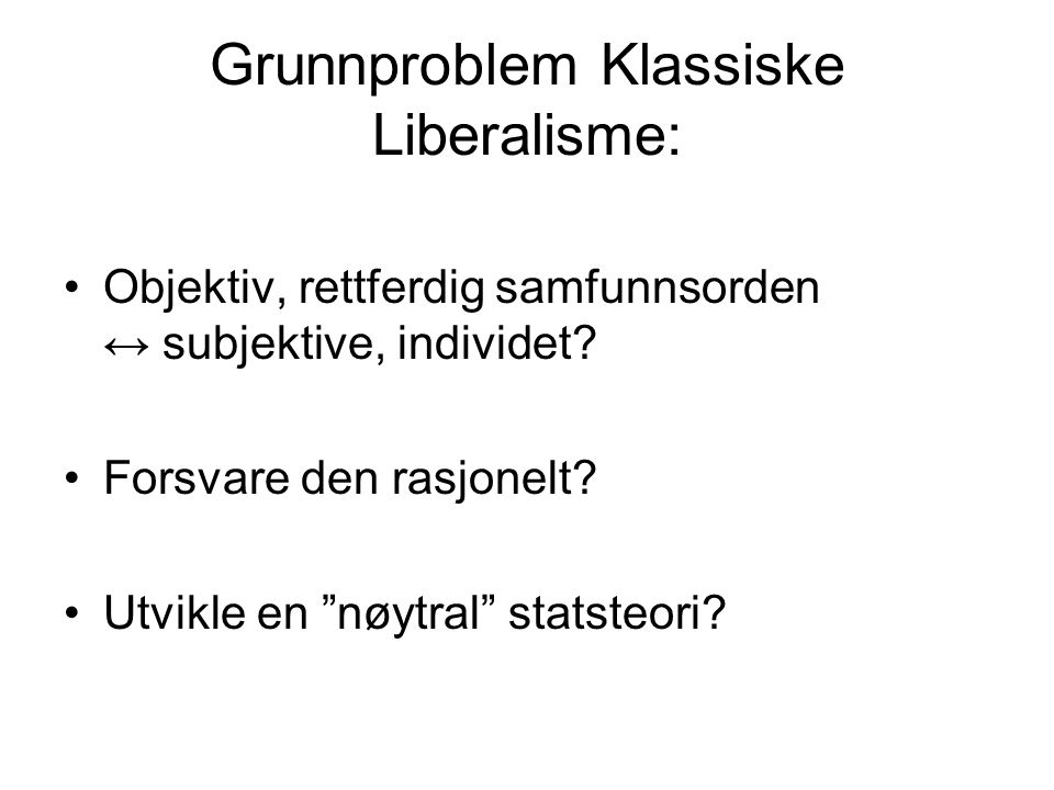 Grunnproblem Klassiske Liberalisme: