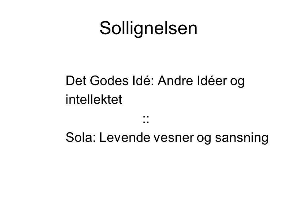 Sollignelsen Det Godes Idé: Andre Idéer og intellektet ::