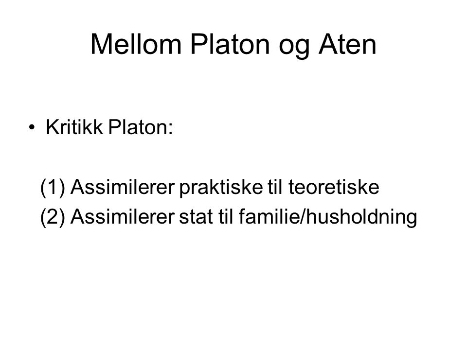 Mellom Platon og Aten Kritikk Platon: