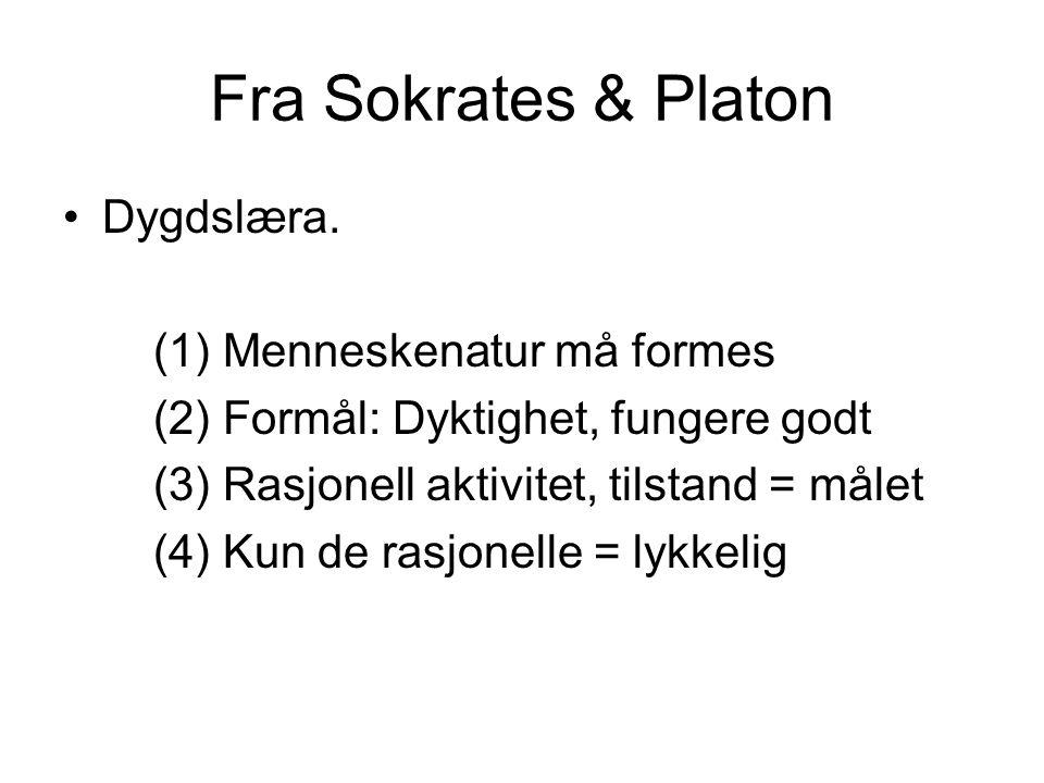Fra Sokrates & Platon Dygdslæra. (1) Menneskenatur må formes