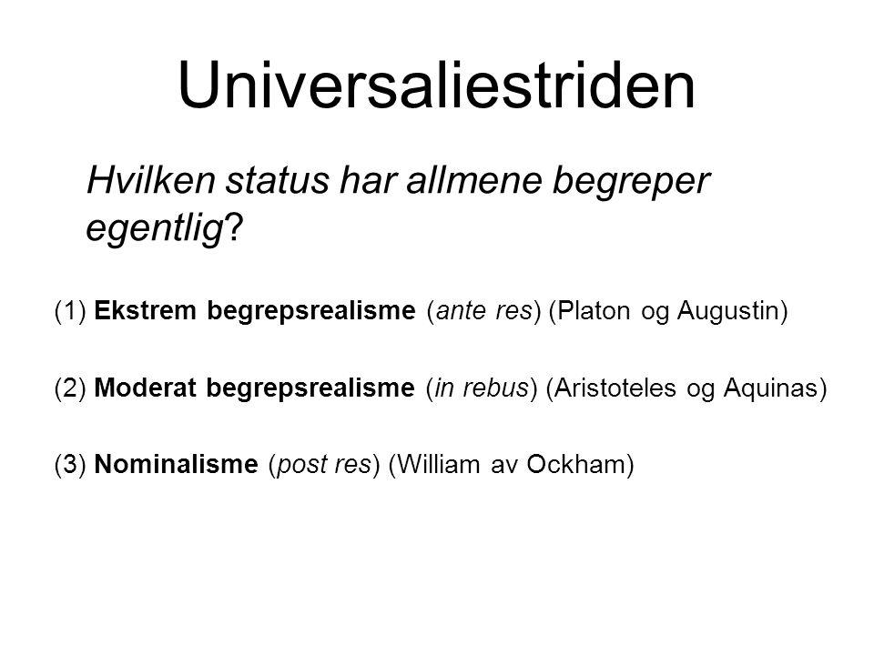 Universaliestriden Hvilken status har allmene begreper egentlig