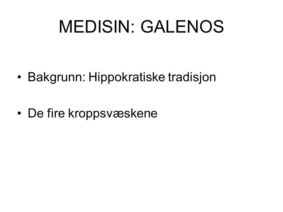 MEDISIN: GALENOS Bakgrunn: Hippokratiske tradisjon