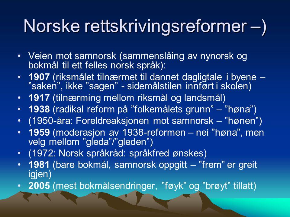Norske rettskrivingsreformer –)