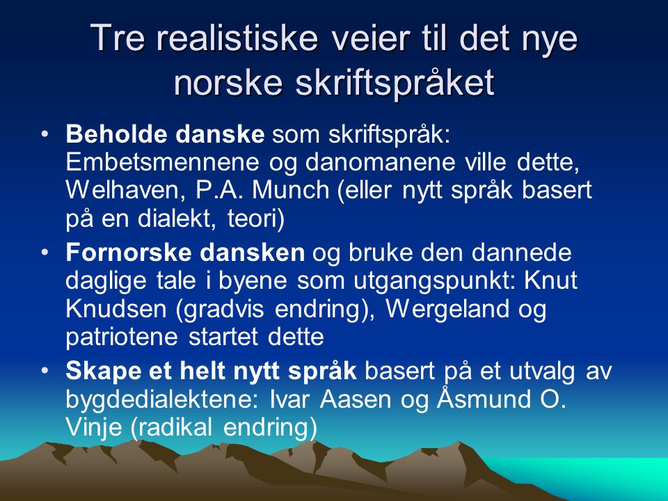 Tre realistiske veier til det nye norske skriftspråket