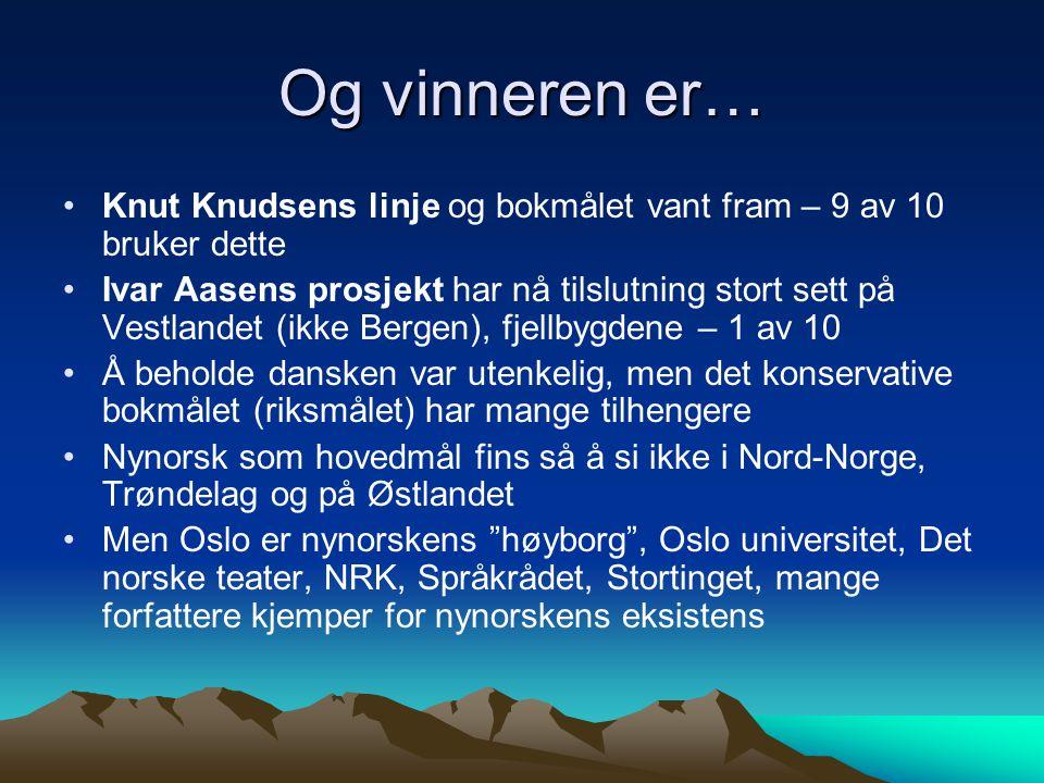 Og vinneren er… Knut Knudsens linje og bokmålet vant fram – 9 av 10 bruker dette.