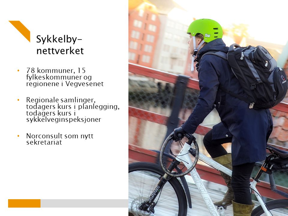 Sykkelby-nettverket 78 kommuner, 15 fylkeskommuner og regionene i Vegvesenet.