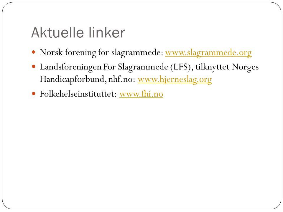Aktuelle linker Norsk forening for slagrammede: www.slagrammede.org
