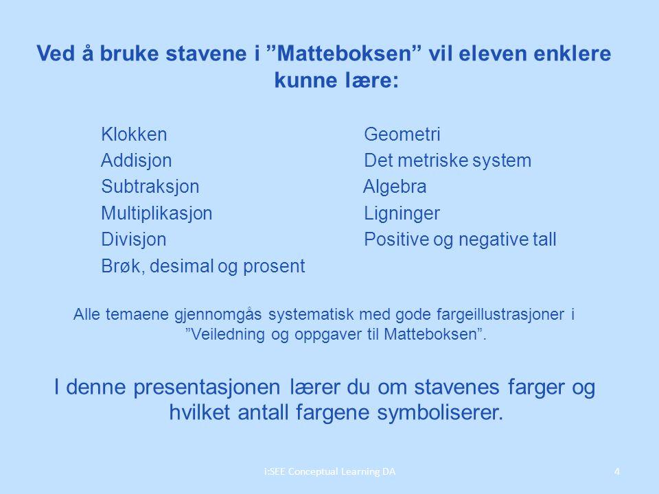 Ved å bruke stavene i Matteboksen vil eleven enklere kunne lære: