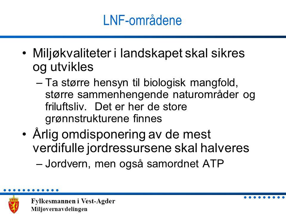 LNF-områdene Miljøkvaliteter i landskapet skal sikres og utvikles