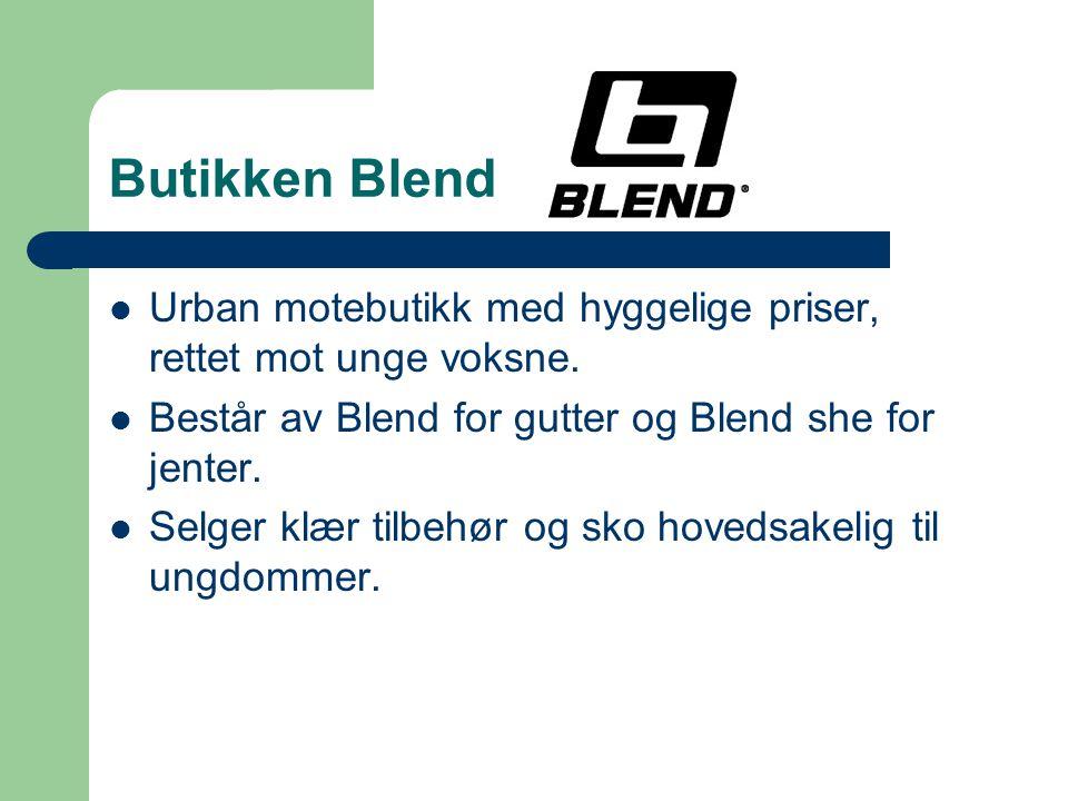 Butikken Blend Urban motebutikk med hyggelige priser, rettet mot unge voksne. Består av Blend for gutter og Blend she for jenter.
