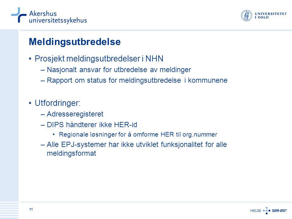 Meldingsutbredelse Prosjekt meldingsutbredelser i NHN Utfordringer: