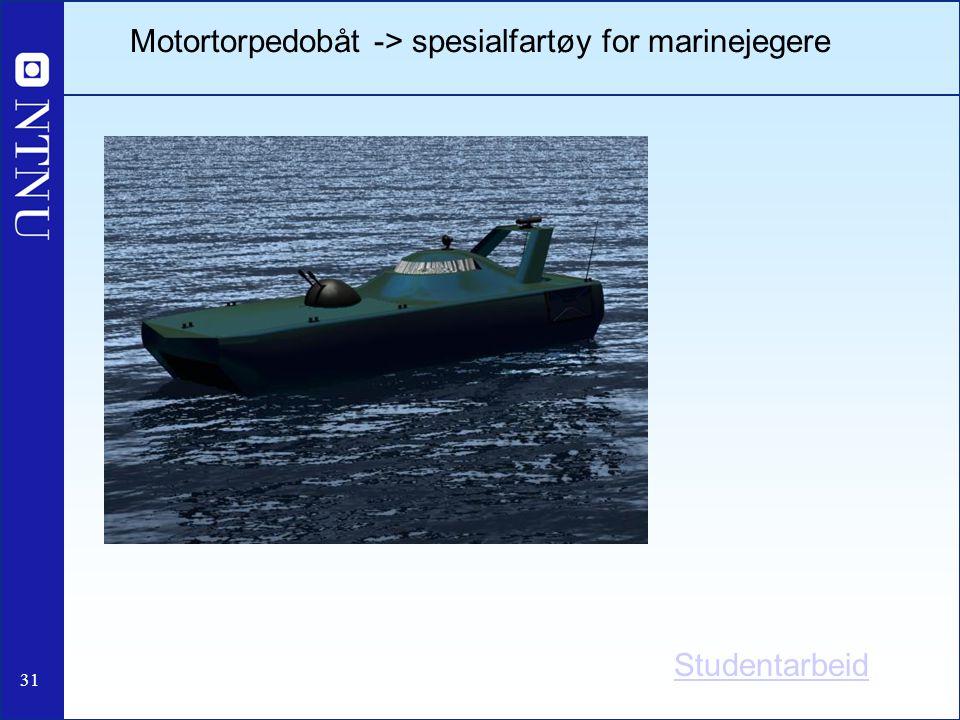 Motortorpedobåt -> spesialfartøy for marinejegere