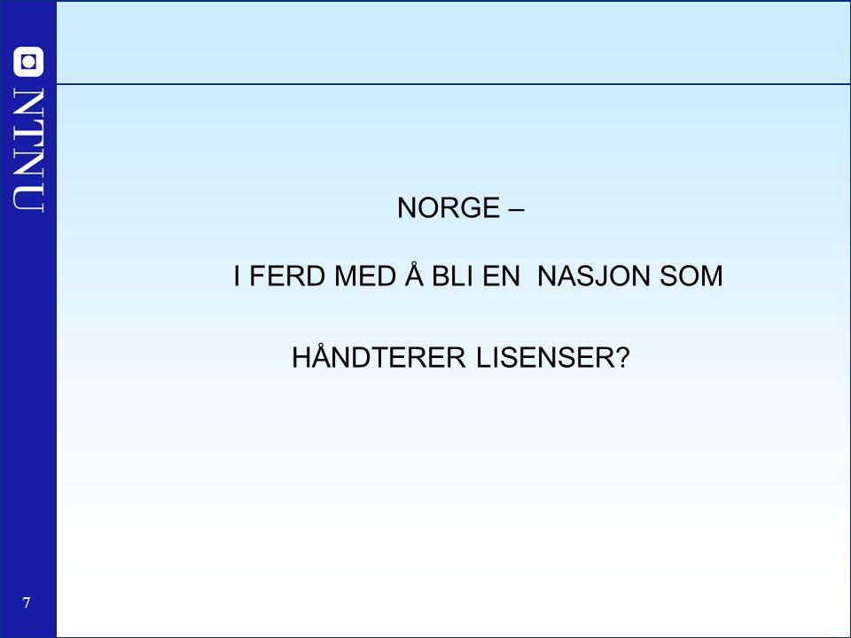 NORGE – I FERD MED Å BLI EN NASJON SOM