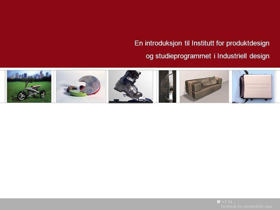 En introduksjon til Institutt for produktdesign