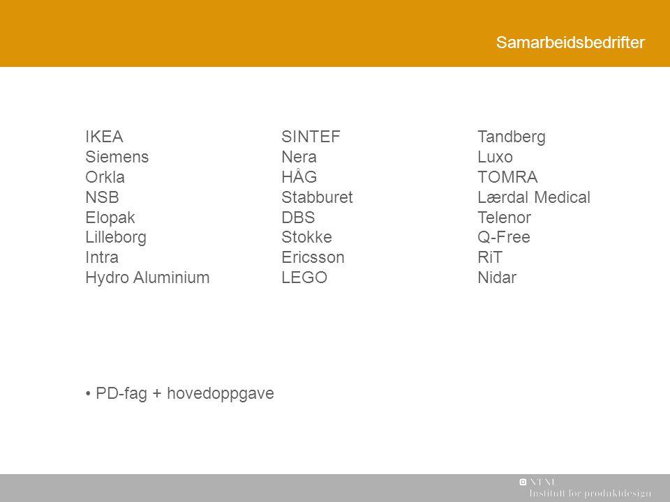Samarbeidsbedrifter IKEA. Siemens. Orkla. NSB. Elopak. Lilleborg. Intra. Hydro Aluminium. SINTEF.