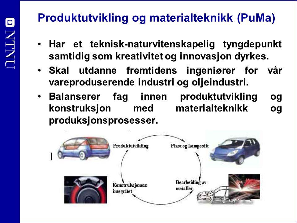 Produktutvikling og materialteknikk (PuMa)