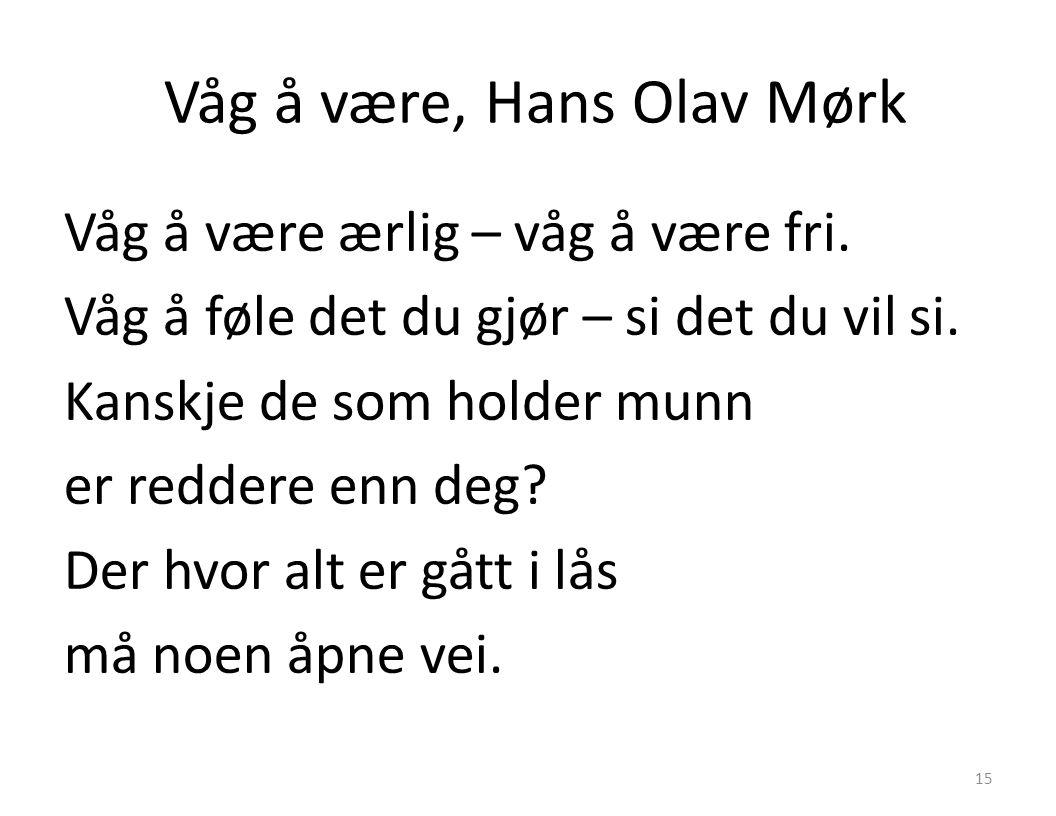 Våg å være, Hans Olav Mørk