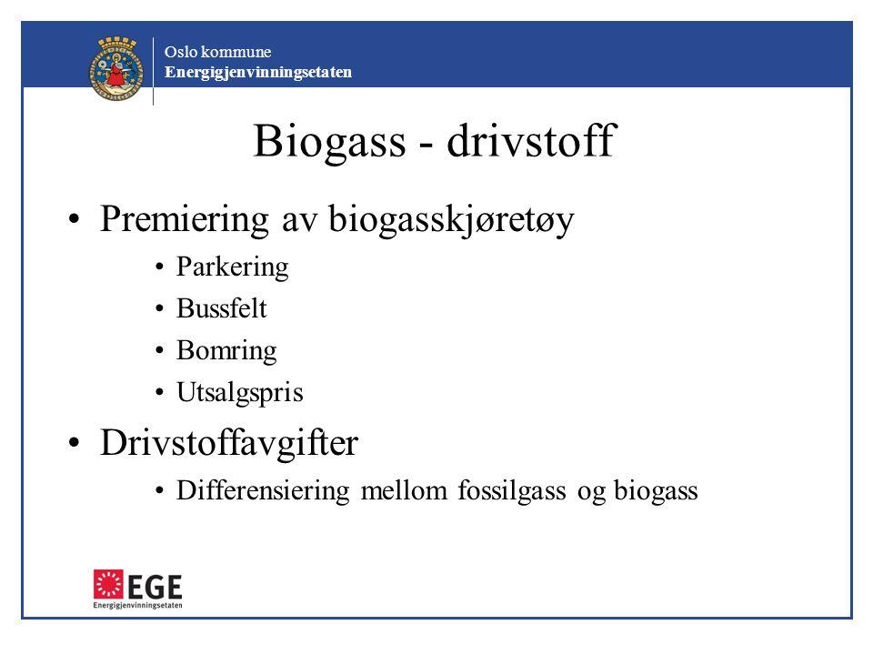 Biogass - drivstoff Premiering av biogasskjøretøy Drivstoffavgifter