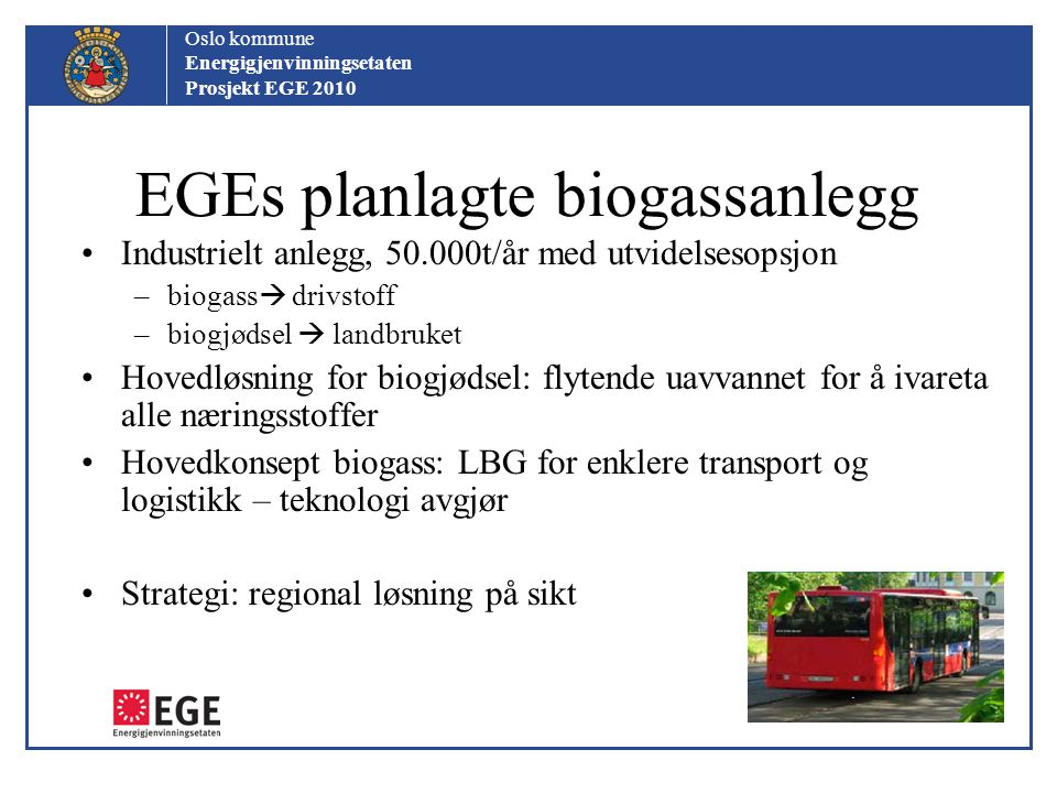 EGEs planlagte biogassanlegg