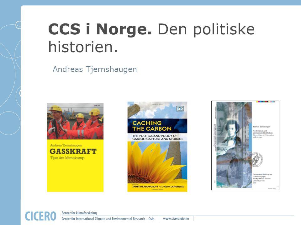 CCS i Norge. Den politiske historien.