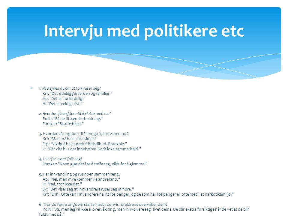 Intervju med politikere etc