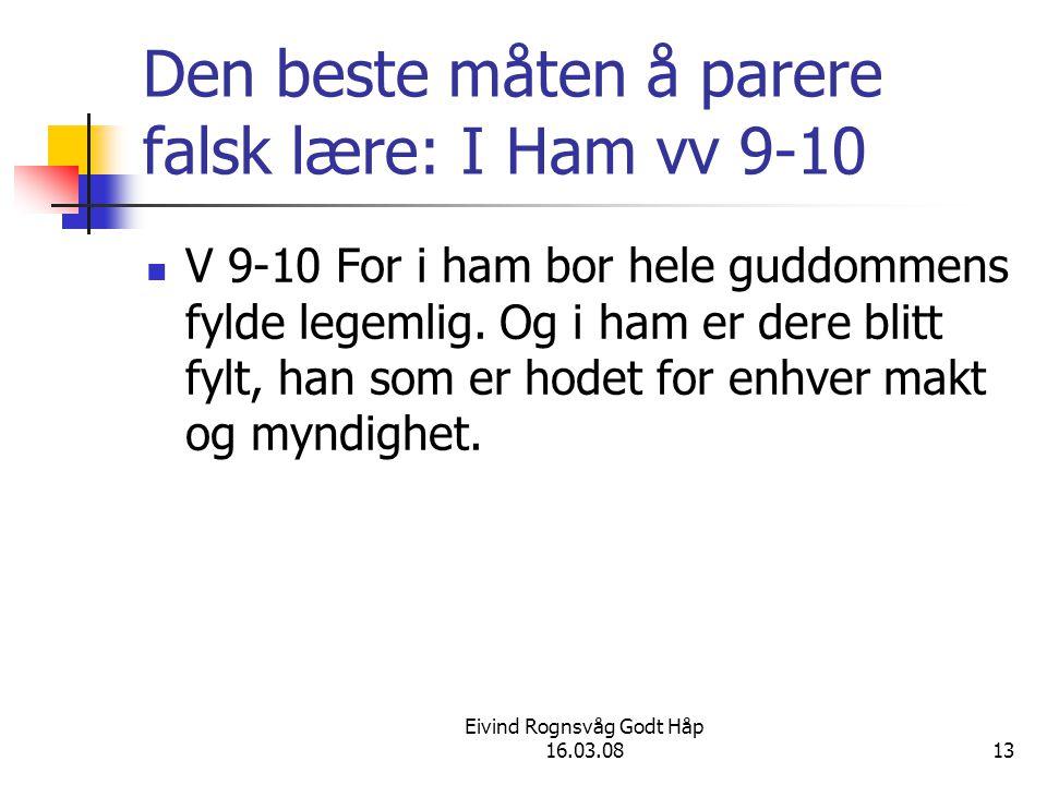 Den beste måten å parere falsk lære: I Ham vv 9-10