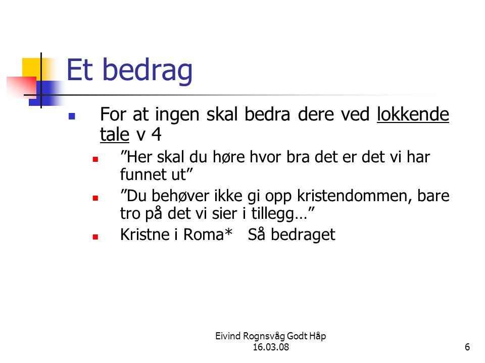 Eivind Rognsvåg Godt Håp 16.03.08