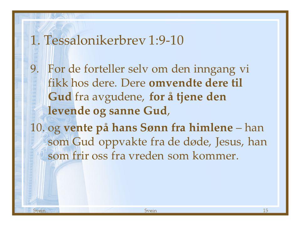 1. Tessalonikerbrev kap 1 Godt Håp 09.09.07. 1. Tessalonikerbrev 1:9-10.