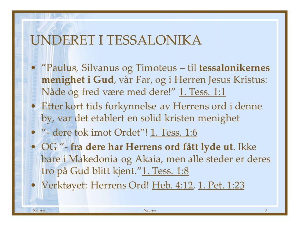 1. Tessalonikerbrev kap 1 Godt Håp 09.09.07. UNDERET I TESSALONIKA.