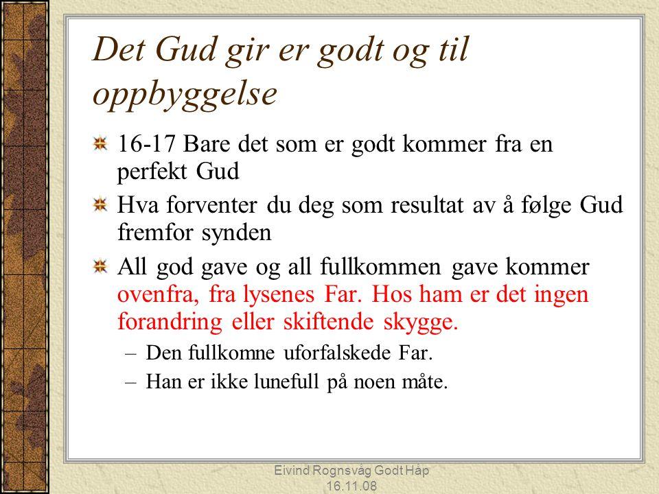 Det Gud gir er godt og til oppbyggelse