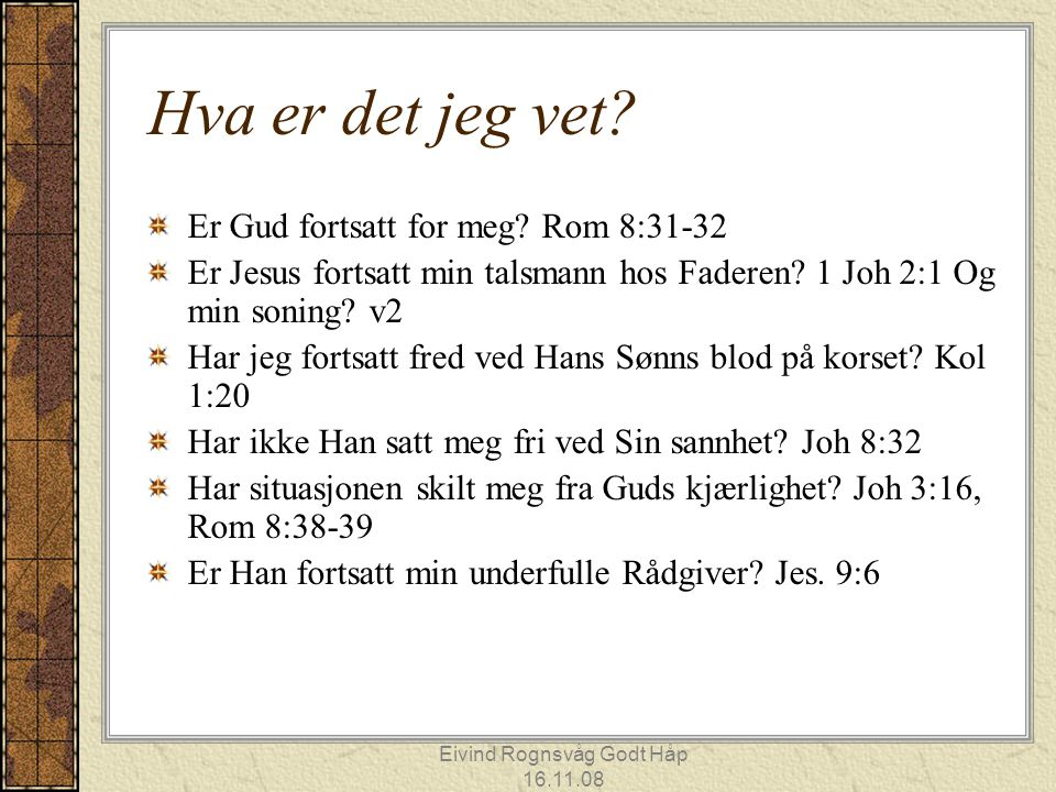 Eivind Rognsvåg Godt Håp 16.11.08