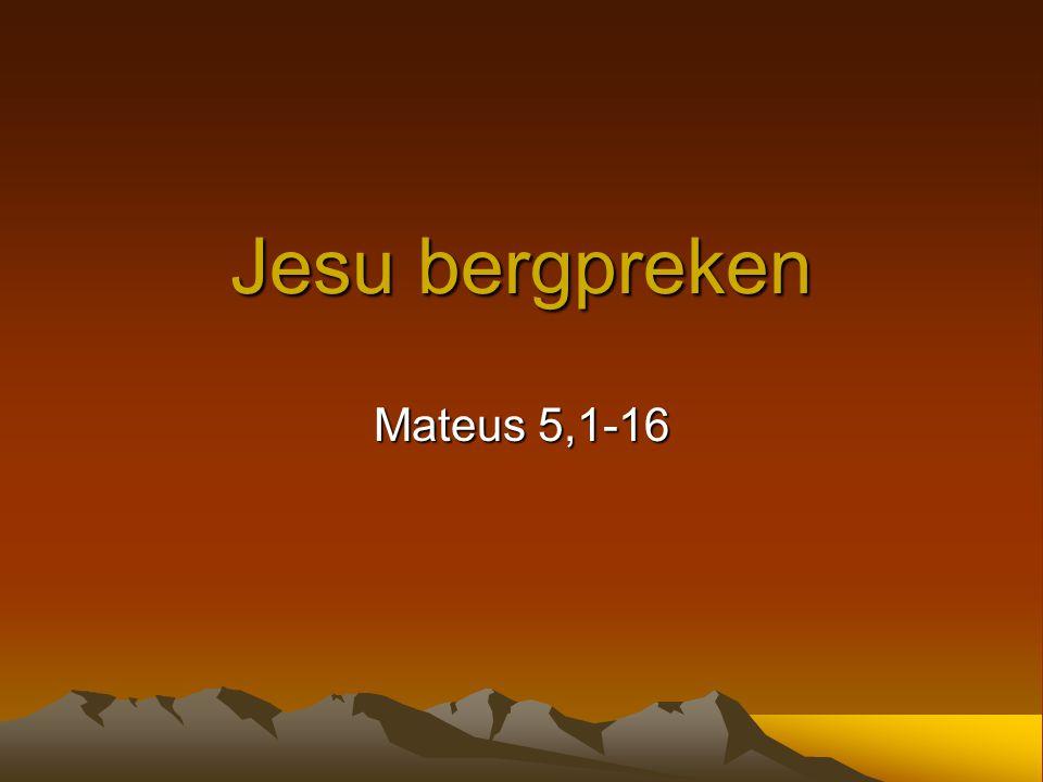 Jesu bergpreken Mateus 5,1-16