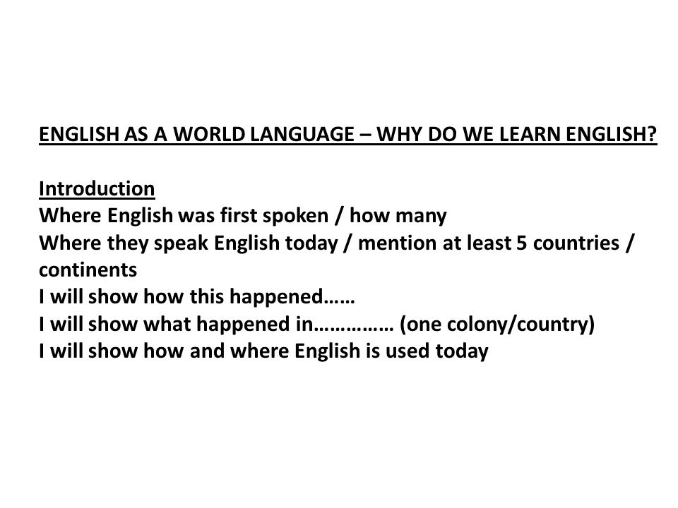 ENGLISH AS A WORLD LANGUAGE – WHY DO WE LEARN ENGLISH
