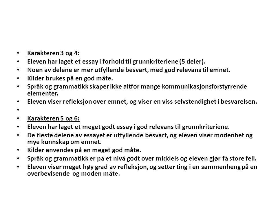 Karakteren 3 og 4: Eleven har laget et essay i forhold til grunnkriteriene (5 deler).