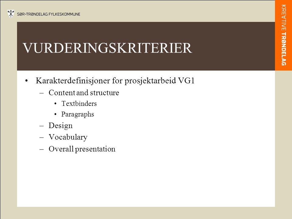 VURDERINGSKRITERIER Karakterdefinisjoner for prosjektarbeid VG1