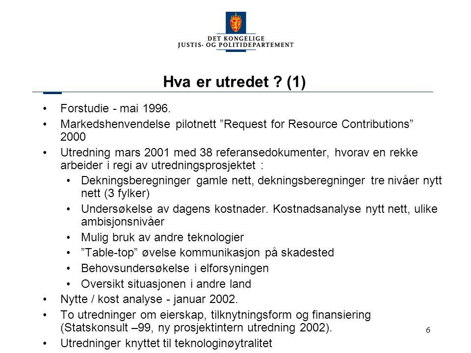 Hva er utredet (1) Forstudie - mai 1996.
