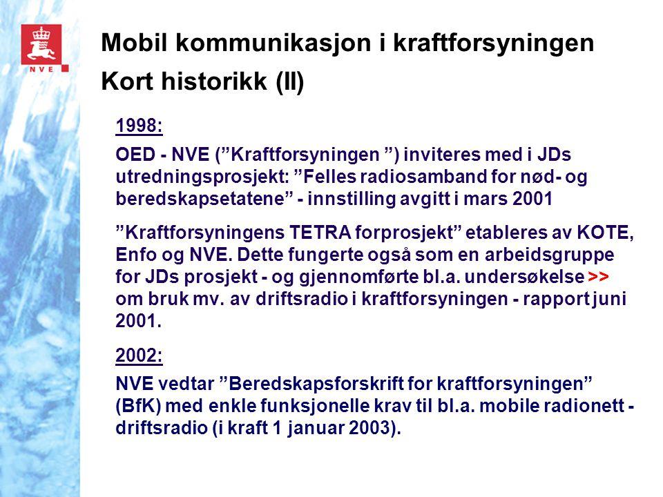 Mobil kommunikasjon i kraftforsyningen Kort historikk (II)